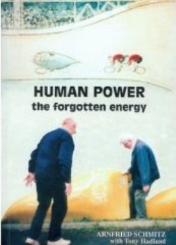 Picture of Human Power - The Forgotten Energy - Arnfried Schmitz (BACK IN STOCK)